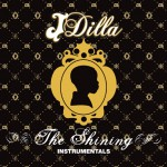 The Shining Instrumentals allow the listener to hear the intricate warmth of J Dilla's beats completely untouched by MC vocals.