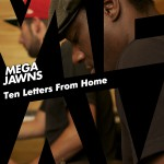 Mega Jawns - Ten Letters From Home, by Will Brock and Sumsuch