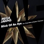 Mega Jawns - Blink Of An Eye feat. Finest Wear & Booker T Remixes