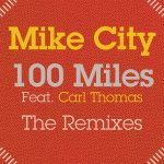 Mike City – 100 Miles (The Remixes)