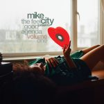 Featuring a host of luminaries from the world of Soul & R&B, award winning producer Mike City presents new album 'The Feel Good Agenda Vol.1'.