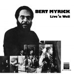 Released by Strata in 1974, Bert Myrick's 'Live 'n Well' was recorded by Strata founder and former Blue Note artist Kenny Cox at a live concert in Detroit.