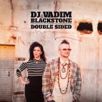 Recording and touring together for several years, sonic journeyman DJ Vadim and songwriter Katrina Blackstone unveil their full-length album 'Double Sided'
