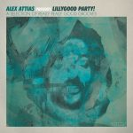 'LillyGood Party!' is the brand new BBE compilation from highly respected Swiss DJ Alex Attias. Taking its name from a party he runs in his native Lausanne, LillyGood has gradually evolved into a radio show and even a label, now on its 4th release.