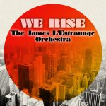 Taken from 'Eventual Reality', the 2017 album by The James L'Estraunge Orchestra, BBE present cinematic jazz gem 'We Rise' with brand new remixes from 6th Borough Project, Planetself and Sumsuch.