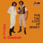 BBE Music presents 'For The Love Of Money', a long-lost Afro-disco-boogie-reggae masterpiece from Liberian duo Zack & Geebah.