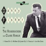 BBE Music presents a hard-rockin' EP from English Rock'n'Roll singer Danny Fisher alongside his 'Houserockers', plus Clair Hamlin on piano.